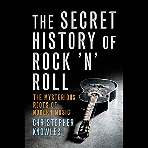 The Secret History of Rock 'n' Roll Audiobook