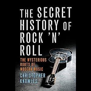The Secret History of Rock 'n' Roll Audiobook