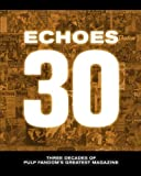 Echoes 30: Three Decades of Pulp Fandom's Greatest Magazine