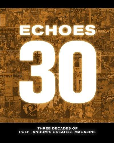 Echoes 30: Three Decades of Pulp Fandom's Greatest Magazine by Brand: Altus Press
