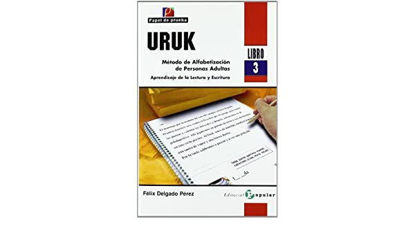 Uruk Libro 1: Método de alfabetización de personas adultas. Aprendizaje de la lectura y escritura / Method of Adult Literacy. Learning to Read and Write ...