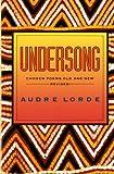 Undersong, Audre Geraldine Lorde, 0393309754