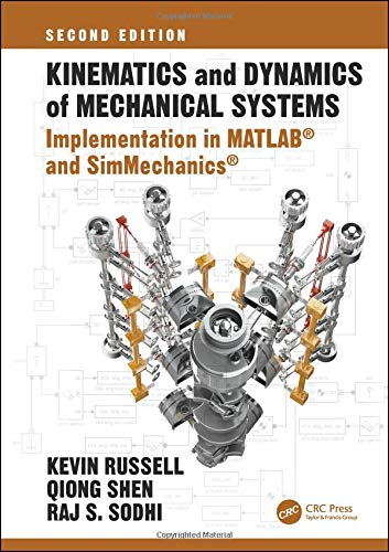 Kinematics and Dynamics of Mechanical Systems, Second Edition: Implementation in MATLAB® and SimMechanics®