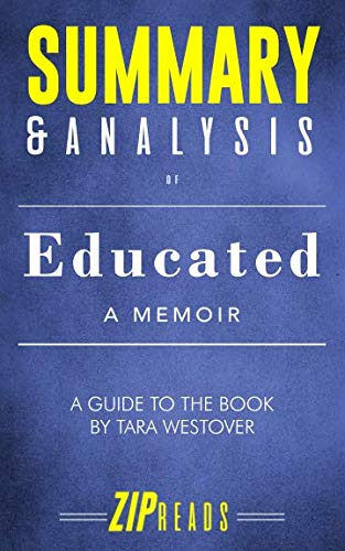 Summary & Analysis of Educated: A Memoir | A Guide to the Book by Tara Westover