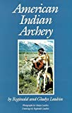 img - for American Indian Archery (Civilization of the American Indian Series; 154) by Laubin, Reginald, Laubin, Gladys (1991) Paperback book / textbook / text book