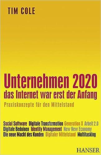 Cover des Buchs: Unternehmen 2020 - Das Internet war erst der Anfang. Praxiskonzepte für den Mittelstand
