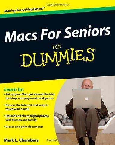 Macs For Seniors For Dummies (Mac For Dummies For Seniors)