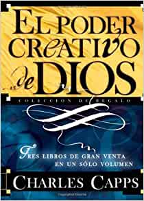 El poder creativo de Dios: Tres libros de gran venta en un solo