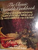 The Classic Vegetable Cookbook, Ruth A. Spear, 0061817856