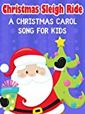 Christmas Sleigh Ride- A Christmas Carol Song for Kids