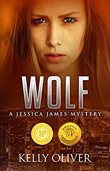 WOLF: A Suspense Thriller (Jessica James Mysteries Book 1) by [Oliver, Kelly]