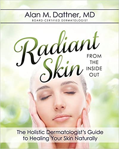 Radiant Skin From The Inside Out The Holistic Dermatologists Guide