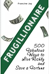 Frugillionaire: 500 Fabulous Ways to Live Richly and Save a Fortune Paperback