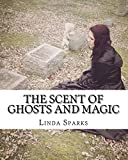 img - for The Scent of Ghosts and Magic book / textbook / text book
