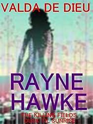 Rayne Hawke:The Killing Fields: Dusk 'til Sunrise (Seeker vs. Bloodless Book 1)