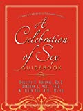 A Celebration of Sex Guidebook, Neel and Ed. D. Rosenau, 1600348297