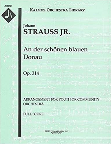__DOC__ An Der Schönen Blauen Donau, Op.314 (Arrangement For Youth Or Community Orchestra): Full Score [A0080]. alliance racing hours Please bedrooms enabling