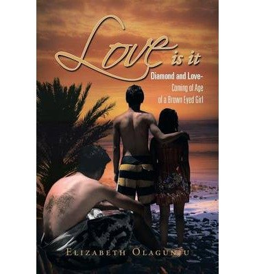Love Is It: Diamond and Love: Coming of Age of A Brown Eye Girl (Paperback) - Common