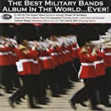 The Best Military Bands Album in the World...Ever!