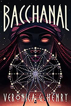 Bacchanal by Veronica G. Henry science fiction and fantasy book and audiobook reviews