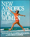 The New Aerobics for Women, Kenneth H. Cooper and Mildred Cooper, 0553345133