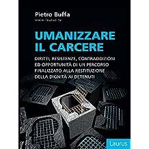 Umanizzare il carcere (Italian Edition)