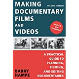 Making Documentary Films and Videos: A Practical Guide to Planning, Filming, and Editing Documentaries
