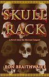 Skull Rack, Ron Braithwaite, 1891799770