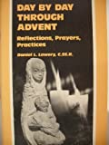 Day by Day Through Advent, Daniel L. Lowery, 0892432160