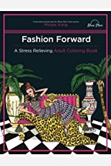 Fashion Forward: A Stress Relieving Adult Coloring Book Paperback