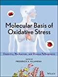 img - for Molecular Basis of Oxidative Stress: Chemistry, Mechanisms, and Disease Pathogenesis book / textbook / text book