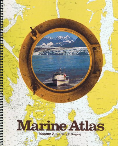 Marine Atlas- Vol. 2 - Port Hardy to Skagway