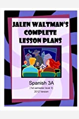 Jalen Waltman's Complete Spanish Lesson Plans Spanish 3A: First Semester Level 3 High School Spanish Paperback