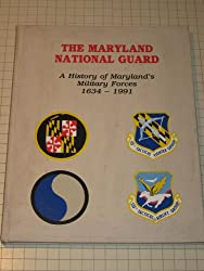 The Maryland National Guard  A History Of Maryland's Military Forces 1634--1991