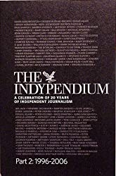 THE INDYPENDIUM: A CELEBRATION OF 20 YEARS OF INDEPENDENT JOURNALISM, PART 1; 1986-1995.