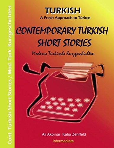 Contemporary Turkish Short Stories II - Moderne Türkische Kurzgeschichten II: A Fresh Approach to Türkce