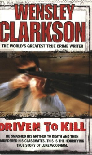 Driven to Kill by Wensley Clarkson (2004-01-31)