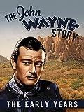 The John Wayne Story, The Early Years