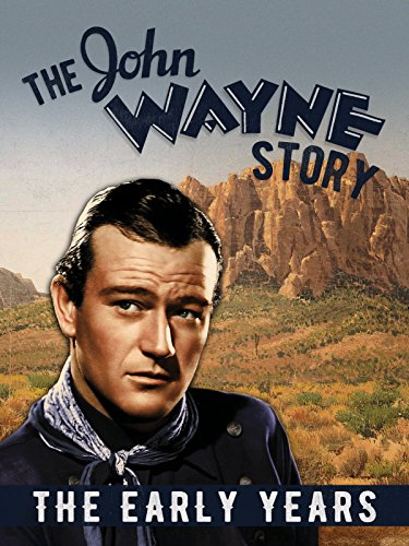 The John Wayne Story, The Early Years