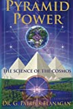 img - for Pyramid Power: The Science of the Cosmos (The Flanagan Revelations) (Volume 1) book / textbook / text book