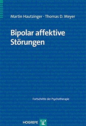 Bipolar affektive Störungen (Fortschritte der Psychotherapie)