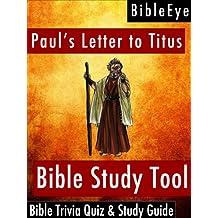 Paul's Letter to Titus: Bible Trivia Quiz & Study Guide (BibleEye Bible Trivia Quizzes & Study Guides Book 17)