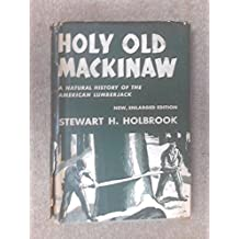 Holy old mackinaw : a natural history of the American lumberjack