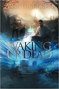 Book Waking Up Dead: Volume 1 (River Sanctuaries) by Zabe Truesdell (2013-12-24)