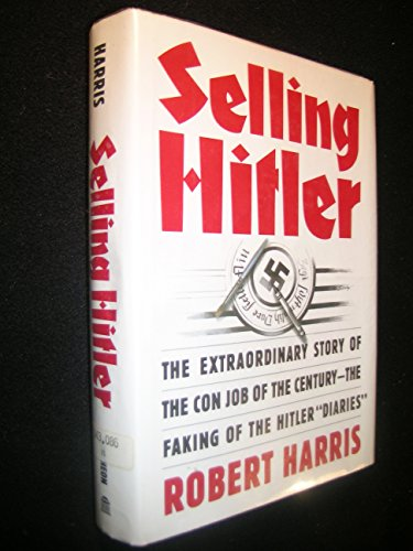 Selling Hitler: The Extraordinary Story of the Con Job of the Century by Pantheon