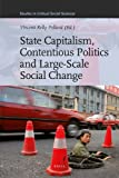 State Capitalism, Contentious Politics and Large-Scale Social Change, Edited by Vincent Kelly Pollard, 9004194452