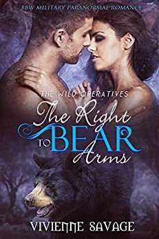 The Right to Bear Arms: BBW Military Paranormal Romance (Wild Operatives Book 1) by [Savage, Vivienne]