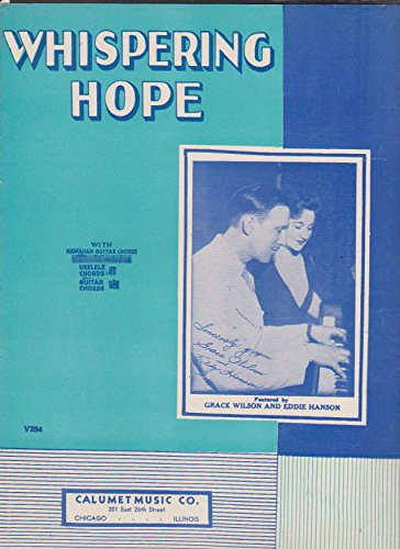 Vintage Sheet Music: WHISPERING HOPE, for voice and piano, with Hawaiian Guitar Solo (Featured by Grace Wilson and Eddie Hanson on Front Cover, V254)