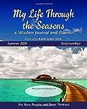 My Life Through the Seasons, A Wisdom Journal and Planner: Summer 2019 (Seasonal Wisdom Journal 2019)