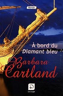 "À bord du ""Diamant bleu"", Cartland, Barbara"
